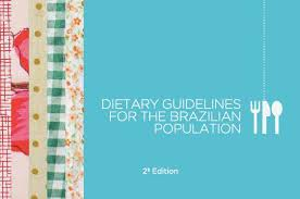 The Brazilian Dietary Guidelines:  the baffling, bravo and brazen.